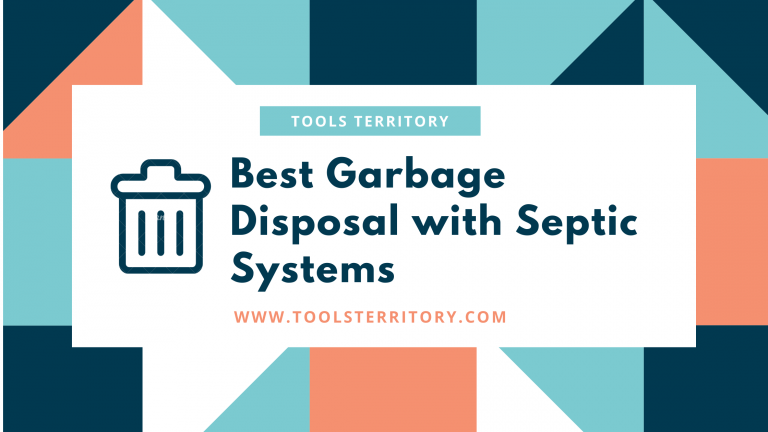 Best Garbage Disposal with Septic Systems